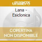 ESICLONICA cd musicale di LANA