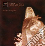ONE DAY... A MAY DAY cd musicale di JUSTINE DUSK
