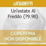 UN'ESTATE AL FREDDO (?9.90) cd musicale di MINNIE'S