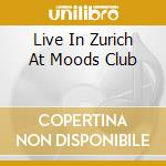 LIVE IN ZURICH AT MOODS CLUB cd musicale di DE PISCOPO TULLIO & PUMMAROLA BLUES
