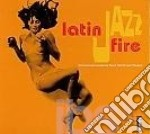 LATIN JAZZ FIRE cd musicale di ARTISTI VARI