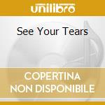 SEE YOUR TEARS cd musicale di KEEP THE FAITH