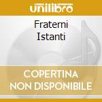 FRATERNI ISTANTI cd musicale di NO CHOICE