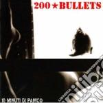 200 Bullets - 10 Minuti Di Panico cd musicale di Bullets 200