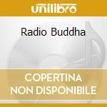 RADIO BUDDHA cd musicale di PANTAREI