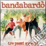 TRE PASSI AVANTI cd musicale di BANDABARDO'