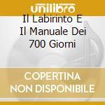 IL LABIRINTO E IL MANUALE DEI 700 GIORNI cd musicale di VIBRA