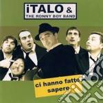CI HANNO FATTO SAPERE cd musicale di ITALO & THE RONNY BOY BAND