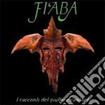 I RACCONTI DEL GIULLARE CANTORE+DVD cd musicale di FIABA