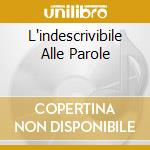 L'INDESCRIVIBILE ALLE PAROLE cd musicale di TBH