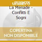 La Menade - Conflitti E Sogni cd musicale di LA MENADE