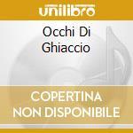OCCHI DI GHIACCIO cd musicale di JAP