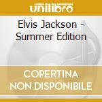 SUMMER EDITION cd musicale di ELVIS JACKSON