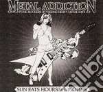 METAL ADDICTION   (METALLICA/AC-DC/CULT/BON JOVI....) cd musicale di ARTISTI VARI