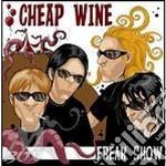 Cheap Wine - Freak Show cd musicale di CHEAP WINE