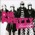 Blondelle - Die Pretty cd musicale di BLONDELLE