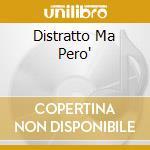 DISTRATTO MA PERO' cd musicale di VOLTARELLI PEPPE