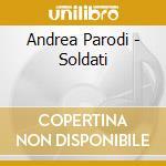 SOLDATI cd musicale di PARODI ANDREA