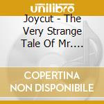 Joycut - The Very Strange Tale Of Mr. Man cd musicale di JOYCUT