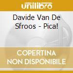 Pica! cd musicale di VAN DE SFROOS DAVIDE