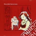 Guignol - Rosa Dalla Faccia Scura cd musicale di GUIGNOL