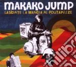Makako Jump - Lasciate La Mancia Al Portapizze cd musicale di MAKAKO JUMP