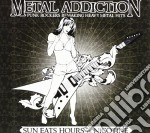METAL ADDICTION cd musicale di SUN EATS HOURS