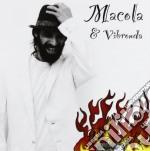 Macola & Vibronda - Rovente cd musicale di MACOLA & VIBRONDA