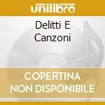 DELITTI E CANZONI                         cd musicale di CANCIANI/COVRI