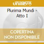 Atto i° cd musicale di Mundi Plurima