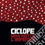 Ciclope - Una Notte L'inferno cd musicale di CICLOPE