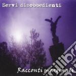 Servi Disobbedienti - Racconti Marginali cd musicale di Disobbedienti Servi