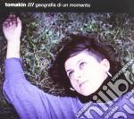 Tomakin - Geografia Di Un Momento cd musicale di Tomakin