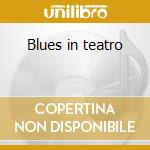 Blues in teatro cd musicale di Treves blues band