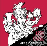 Arbe Garbe - Arbeit Garbeit ! cd musicale di Garbe Arbe