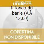 Il fondo del barile (€ 13,00) cd musicale di Gerson