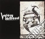 Valery Larbaud - Il Terzo Principio Della Dinamica cd musicale di Larbaud Valery