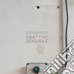 Gasparazzo - Obiettivo Sensibile cd musicale di Gasparazzo