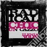 Ilenia Volpe - Radical Chic Un Cazzo cd musicale di Ilenia Volpe