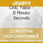 Il minuto secondo cd musicale di Cinti Fabio