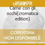 Carne con gli occhi(cromatica edition) cd musicale di Marta sui tubi