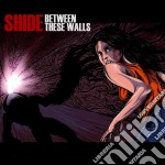 Shide - Between These Walls cd musicale di Shide