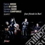 Basso / Di Leone / Bassi - Four Friends In Bari cd musicale di Bosso di leone bassi campanile