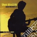 Ugo Mazzei - Adieu Shangri-la cd musicale di Ugo Mazzei
