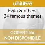 Evita & others 34 famous themes cd musicale di New talents for 3rd