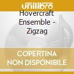 Zigzag cd musicale di Ensemble Hovercraft