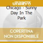 Sunny day in the park cd musicale di Chicago