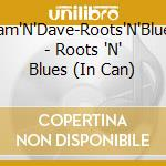 Roots 'n blues cd musicale di Sam & dave