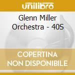 The fourties cd musicale di Glenn Miller