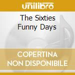 60's collection: funny days cd musicale di Artisti Vari